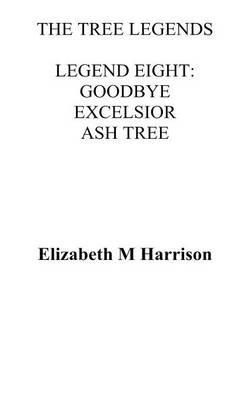 The Tree Legends Legend Eight: Goodbye Excelsior (Paperback)