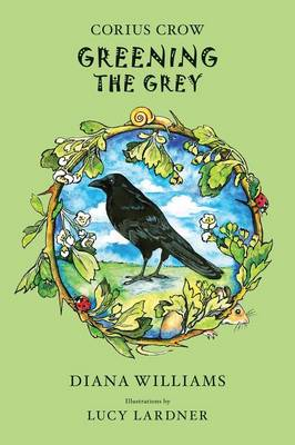 Corius Crow: Greening the Grey (Paperback)