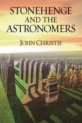 Stonehenge and the Astronomers (Paperback)