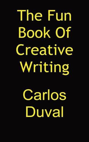 The Fun Book of Creative Writing (Paperback)