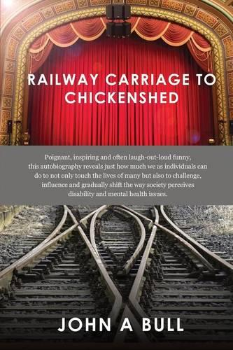 Railway Carriage to Chickenshed (Paperback)