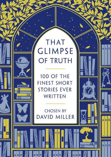 That Glimpse of Truth: The 100 Finest Short Stories Ever Written (Paperback)