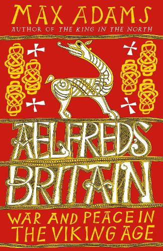 Aelfred's Britain: War and Peace in the Viking Age (Paperback)