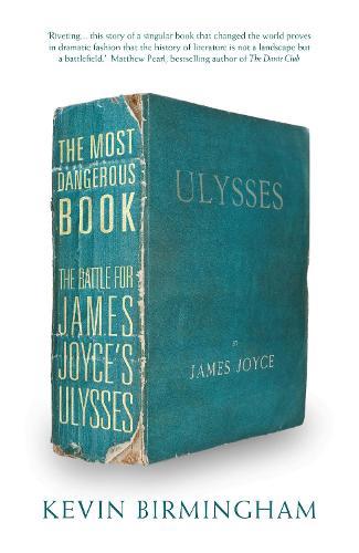 The Most Dangerous Book: The Battle for James Joyce's Ulysses (Hardback)