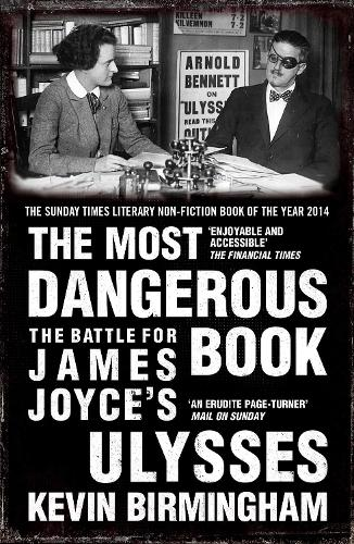 The Most Dangerous Book: The Battle for James Joyce's Ulysses (Paperback)
