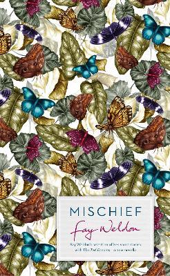 Mischief: Fay Weldon Selects Her Best Short Stories (Hardback)