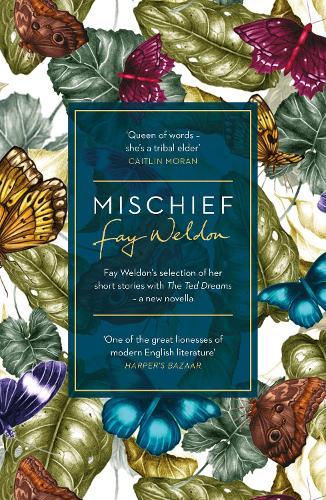 Mischief: Fay Weldon Selects Her Best Short Stories (Paperback)