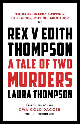 Rex v Edith Thompson by Laura Thompson | Waterstones