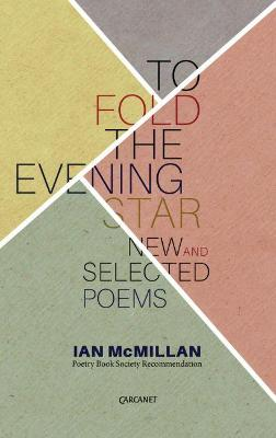 To Fold the Evening Star: New & Selected Poems (Paperback)