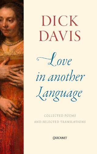 Love in Another Language: Collected Poems and Selected Translations (Paperback)
