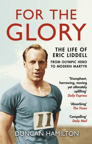 For the Glory: The Life of Eric Liddell (Paperback)