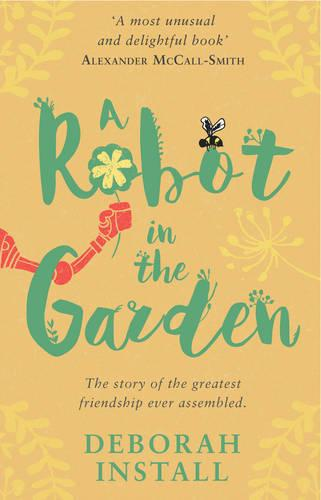 A Robot In The Garden (Paperback)