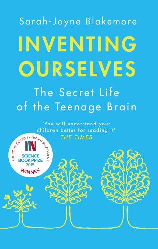 Inventing Ourselves: The Secret Life of the Teenage Brain (Paperback)