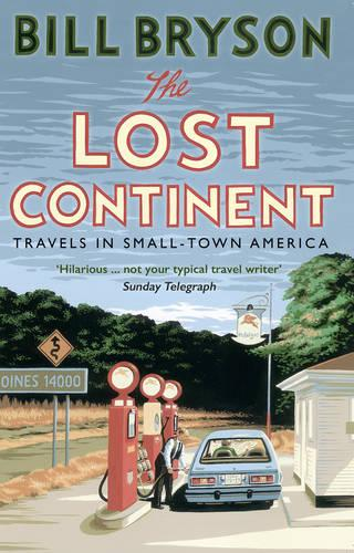 The Lost Continent: Travels in Small-Town America - Bryson (Paperback)