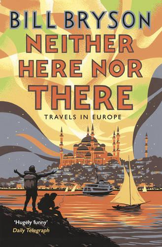 Neither Here, Nor There: Travels in Europe - Bryson (Paperback)