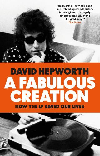 A Fabulous Creation: How the LP Saved Our Lives (Paperback)