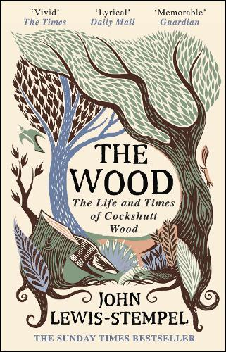 The Wood: The  Life & Times of Cockshutt Wood (Paperback)