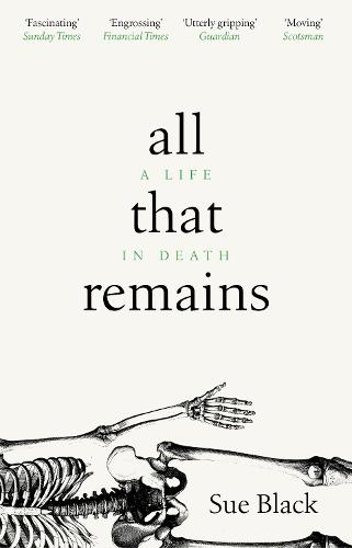 All That Remains: A Life in Death (Paperback)