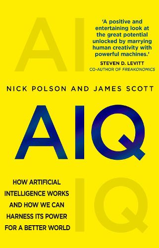 AIQ: How artificial intelligence works and how we can harness its power for a better world (Paperback)