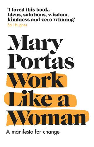 Work Like a Woman: A Manifesto For Change (Paperback)