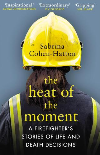 The Heat of the Moment: A Firefighter's Stories of Life and Death Decisions (Paperback)