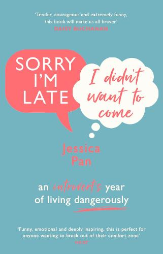 Sorry I'm Late, I Didn't Want to Come: An Introvert's Year of Living Dangerously (Paperback)