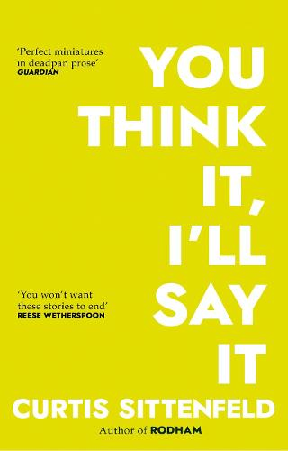 You Think It, I'll Say It: Stories (Paperback)