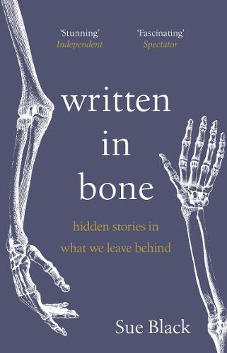 Written In Bone: hidden stories in what we leave behind (Paperback)