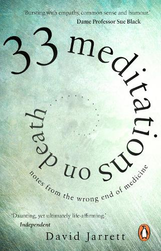 33 Meditations on Death: Notes from the Wrong End of Medicine (Paperback)