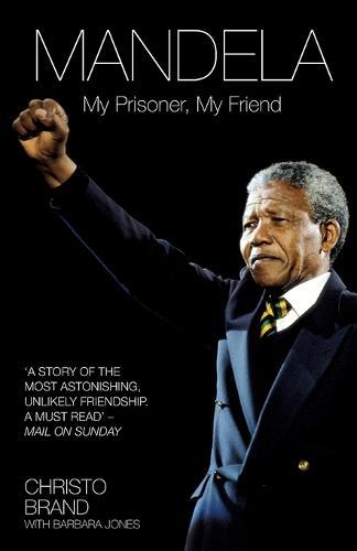 Mandela: My Prisoner, My Friend (Paperback)