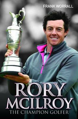 Rory McIlroy: The Champion Golfer (Paperback)