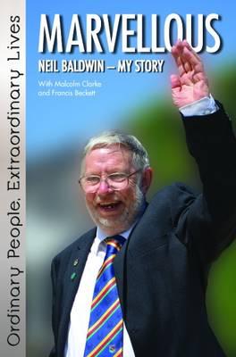 Marvellous: Neil Baldwin - My Story (Hardback)