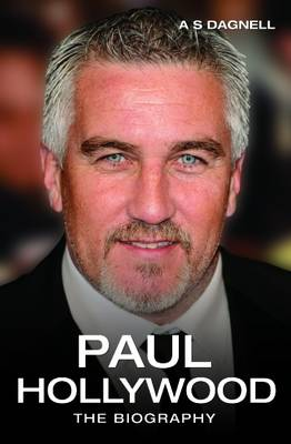 Paul Hollywood: The Biography (Paperback)