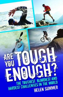 Are You Tough Enough?: The Toughest, Bloodiest and Hardest Challenges in the World (Paperback)
