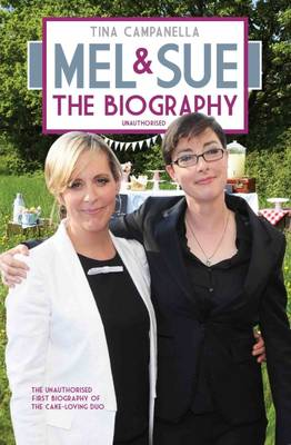 Mel and Sue: The Biography (Paperback)