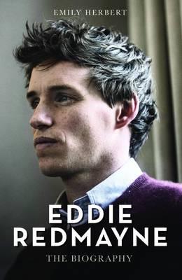 Eddie Redmayne: The Biography (Hardback)