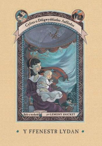 Cyfres o Ddigwyddiadau Anffodus: Y Ffenestr Lydan (Paperback)