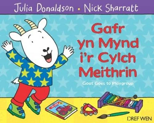 Gafr yn Mynd i'r Cylch Meithrin / Goat Goes to Playgroup (Paperback)