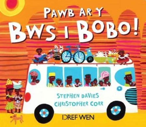 Pawb ar y Bws i Bobo! (Paperback)