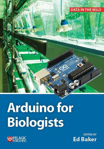 Arduino for Biologists - Data in the Wild (Paperback)