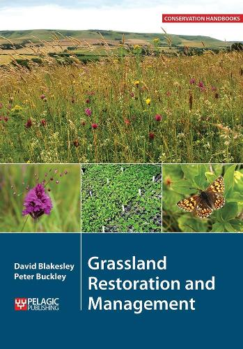 Grassland Restoration and Management - Conservation Handbooks (Paperback)