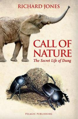 Call of Nature: The Secret Life of Dung (Hardback)
