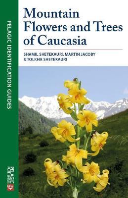 Mountain Flowers and Trees of Caucasia - Pelagic Identification Guides (Paperback)