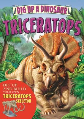 Dig Up a Triceratops (Paperback)