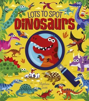Lots to Spot Dinosaurs (Hardback)
