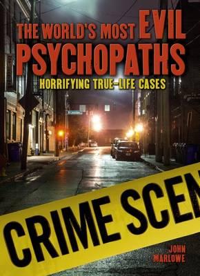 The World's Most Evil Psychopaths: Horrifying True-Life Cases (Hardback)