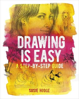 Drawing is Easy: A step-by-step guide (Paperback)