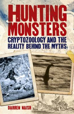 Hunting Monsters - Cryptozoology and the Reality Behind Myths (Paperback)