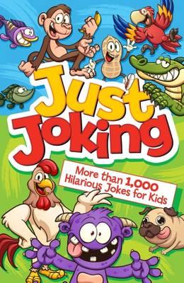Just Joking! More Than 1,000 Hilarious Jokes for Kids (Paperback)