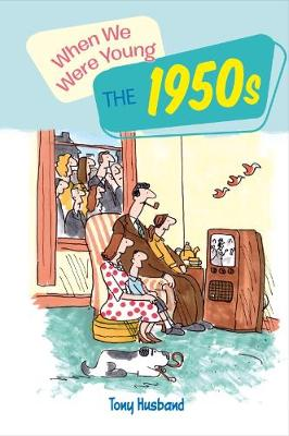 When We Were Young: The 1950s (Hardback)
